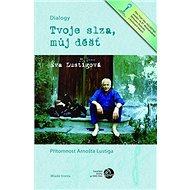 Tvoje slza, můj déšť: Přítomnost Arnošta Lustiga + DVD se stejnojmenným filmem - Kniha