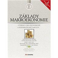 Základy makroekonomie: učebnice pro ekonomické a podnikatelské fakulty - Kniha