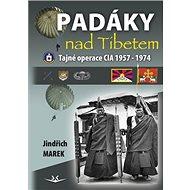Padáky nad Tibetem: Tajné operace CIA 1957-1974 - Kniha