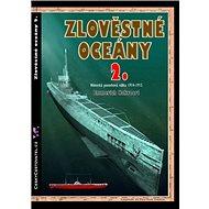 Zlověstné oceány 2.: Německá ponorková válka 1914-1915