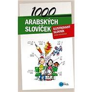 1000 arabských slovíček: ilustovaný slovník
