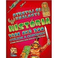 História: Viac ako 300 otázok a odpovedí, ktoré preveria vaše znalosti z histórie - Kniha