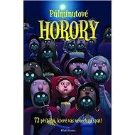 Půlminutové horory: 72 příběhů, které vás nenechají spát ! - Kniha