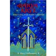 Barva krve: Příběh o lásce, zradě, zločinu a odpuštění - Kniha
