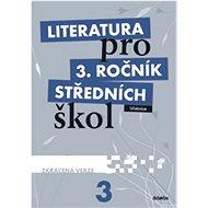 Literatura pro 3. ročník středních škol: Učebnice - Zkrácená verze - Kniha