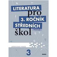 Literatura pro 3. ročník středních škol: Pracovní sešit - Zkrácená verze - Kniha