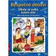 Bezpečné dětství: Úkoly ze světa kolem dětí - Kniha