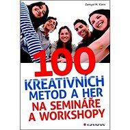 100 kreativních metod a her na semináře a workshopy - Kniha