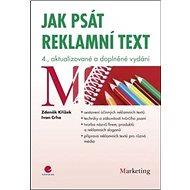 Jak psát reklamní text: 4., aktualizované a doplněné vydání - Kniha