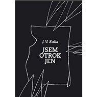 Jsem otrok jen - Kniha