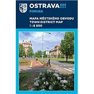 Ostrava Poruba: Mapa městského obvodu 1:8 500 - Kniha