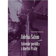 Jídelna Šalom a jiné židovské povídky z dnešní Prahy - Kniha