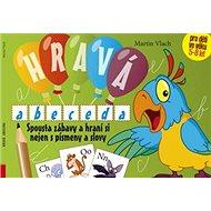 Hravá abeceda: Spousta zábavy a hraní si nejen s písmeny a slovy - Kniha