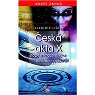 Česká akta X: Stopy mimozemských civilizací u nás - Kniha