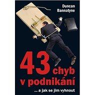 43 chyb v podnikání: ...a jak se jim vyhnout - Kniha
