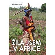 Žila jsem v Africe - Kniha