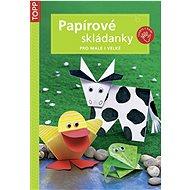 Papírové skládanky: pro malé i velké - Kniha