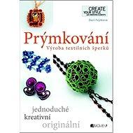 Prýmkování: Výroba textilních šperků - Kniha
