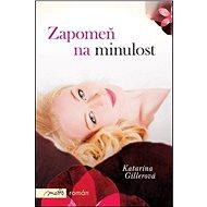 Zapomeň na minulost: román - Kniha