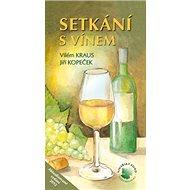 Setkání s vínem: aktualizované vydání 2012 - Kniha