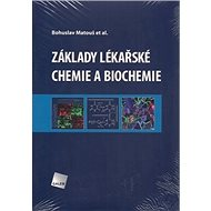 Základy lékařské chemie a biochemie - Kniha