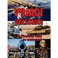 Vojáci a válečníci: Od třicetileté války po současnost