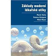 Základy moderní lékařské etiky - Kniha