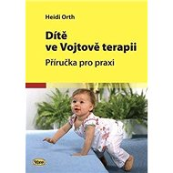 Kniha Dítě ve Vojtově terapii: Příručka pro praxi
