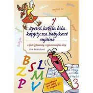 Bystrá kobyla bila kopyty na babykové mýtině: a jiné vylomeniny s vyjmenovanými slovy - Kniha