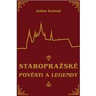 Staropražské pověsti a legendy - Kniha