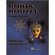 Kniha kouzel: Magie jako součást života - Kniha
