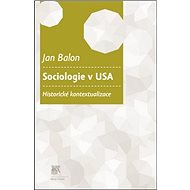 Sociologie v USA: Historické kontextualizace - Kniha