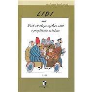 Lidi aneb Duch národa je nejlépe cítit v přeplněném autobuse: 1. díl - Kniha