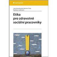 Etika pro zdravotně sociální pracovníky - Kniha