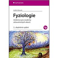Fyziologie: Učebnice pro studenty zdravotnických oborů/2.,doplněné vydání