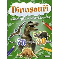 Dinosauři: Samolepky a obkreslovačly - Kniha