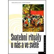 Svatební rituály u nás a ve světě - Kniha