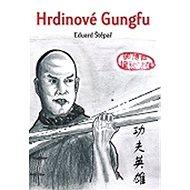Hrdinové Gungfu - Kniha