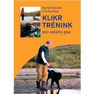 Klikrtrénink pro vašeho psa - Kniha