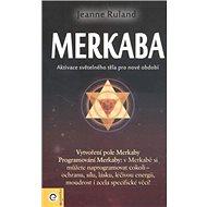 Merkaba: Aktivace světelného těla pro nové období