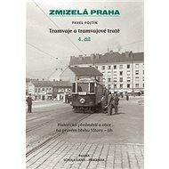 Zmizelá Praha Tramvaje a tramvajové tratě: Historická předměstí a obce na pravém břehu Vltavy - jih