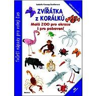 Zvířátka z korálků: Malá ZOO pro pkrasu i pro pobavení - Kniha