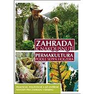 Zahrada k nakousnutí: Permakultura podle Seppa Holzera - Kniha