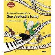 Sen o radosti z hudby: Wolfgang Amadeus Mozart - Kniha