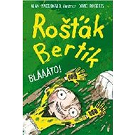 Rošťák Bertík Blááto! - Kniha