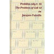 Problém cely č. 13/ The Problem of Cell 13: Bilingvní - Kniha