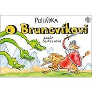 Pohádka O Bruncvíkovi - Kniha