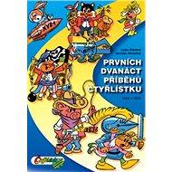 Prvních dvanáct příběhů Čtyřlístku: Z let 1969 až 1970 - Kniha
