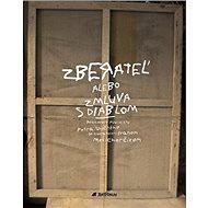 Zberateľ alebo Zmluva s diablom: Rozhovory publicistu Petra Uličného so zberateľom Ivanom Melicherčí - Kniha