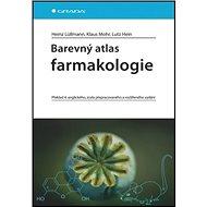 Barevný atlas farmakologie: Překlad 4., anglického, zcela přepracovaného a rozšířeného vydání - Kniha